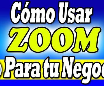 📣Cómo usar Zoom y Cómo sacarle provecho para su negocio📣